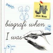 Biografi When i was