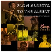 From Alberta to the Albert: Live from the Hot Grapefruit Lounge