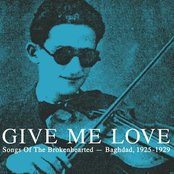 Give Me Love: Songs Of The Brokenhearted - Baghdad, 1925-1929