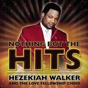 Nothing But The Hits: Hezekiah Walker & The Love Fellowship Crusade Choir