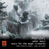 Handel - Music for the Royal Fireworks/ Water Music