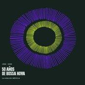 1958-2008 50 Años De Bossa Nova: La Colección Definitiva