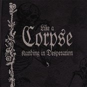 Like a Corpse Standing in Desperation (disc 1)