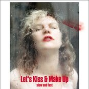 Let's Kiss and Make Up (Slow & Fast)