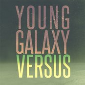 Young Galaxy Versus