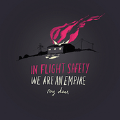 album We Are An Empire, My Dear by In-Flight Safety