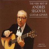 The Very Best of Andres Segovia - Guitar Genius
