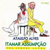 Ataulfo Alves por Itamar Assumpção 'pra sempre agora'