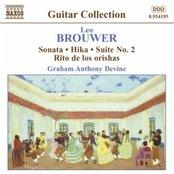 BROUWER: Sonata / Hika / Suite No. 2 / Rio de los Orishas