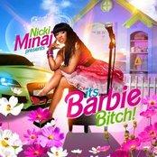 It's Barbie Bitch