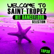Welcome to Saint Tropez 2011 - Only Hits