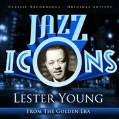 Jazz Icons from the Golden Era - Lester Young