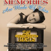 Memories Are Made of This - 25 Golden Hits of the 50s