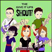 The Give It Ups SHOUT