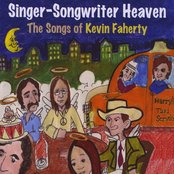 Singer-Songwriter Heaven - The Songs Of Kevin Faherty