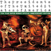 album The Presidents of The United States of America: Ten Year Super Bonus Special Anniversary Edition by The Presidents of the United States of America