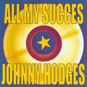 All My Succes - Johnny Hodges