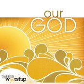 Mission Worship: Our God