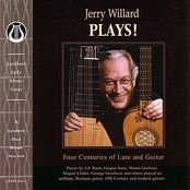 Jerry Willard PLAYS!:  Four Centuries of Lute and Guitar