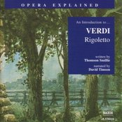 Opera Explained: VERDI - Rigoletto (Smillie)