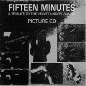 Fifteen Minutes - A Tribute To Velvet Underground