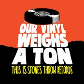 Our Vinyl Weighs A Ton - This Is Stones Throw Records