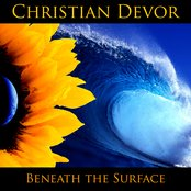 Beneath The Surface by Christian Devor