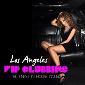 Los Angeles VIP Clubbing (The Finest In House Music)