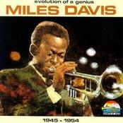 Evolution of a Genius Miles Davis 1945 - 1954 1