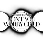 album Don't You Worry Child (Radio Edit) [feat. John Martin] by Swedish House Mafia