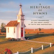 A Heritage of Hymns - Classic Recordings of the Great Songs of Faith and Inspiration