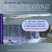 The Ultimate Relaxation Kit (Ocean waves, Rain ambience, Mountain stream)