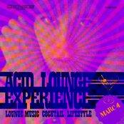 Acid Lounge Experience