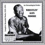 Whistlin' Alex Moore (1929-1951)