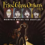 Fried Glass Onions Vol. 3--Memphis Rocks The Beatles
