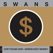Cop/Young God, Greed/Holy Money (1984-1985/6)