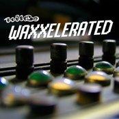 Waxxelerated