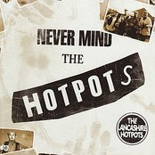 Never Mind the Hotpots