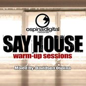 Say House - Warm Up Session Vol. 1