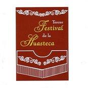 Tercer Festival De La Huasteca