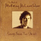 The Best Of Murray McLauchlan: Songs From The Street
