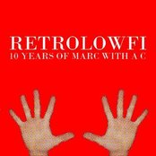 RetroLowFi: 10 Years Of Marc With a C