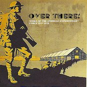 Over There! Songs of the American Expeditionary Force 1917-18