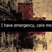 I have emergency, care me [single]