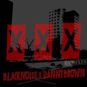 Black Noi$e x Danny Brown - XXX Remixed