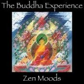 The Buddha Experience-Zen Moods