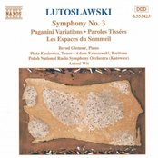 LUTOSLAWSKI: Symphony No. 3 / Paganini Variations