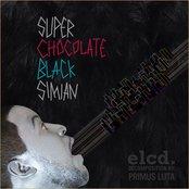 Super Chocolate Black Simian (2011)