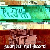 Sean but not Heard