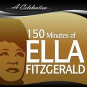 A Celebration -  150 Minutes of Ella Fitzgerald